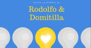Colpo di fulmine – tutta la storia di Rodolfo e Domitilla